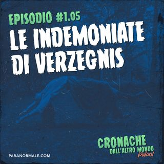 S01 Ep.05 - Le indemoniate di Verzegnis