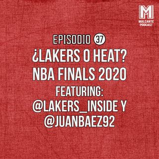 Ep 37- ¿Lakers o Heat? Nba Finals 2020 Ft Juan Báez y Lakers_Inside