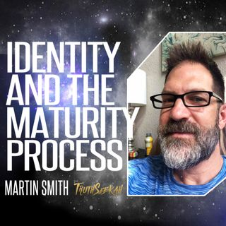 Identity and the Maturity Process | Martin Smith