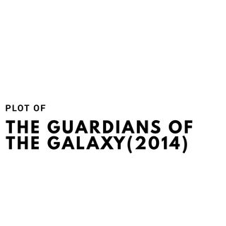 The Plot of The Guardians of The Galaxy