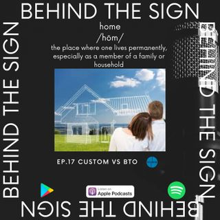Behind the Sign Ep 17 (Custom Vs BTO home)