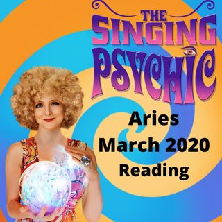 Aries March 20 The Singing Psychic horoscope reading of the songs in their heart