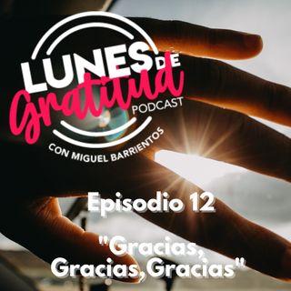 "Lunes de Gratitud Episodio 12 ""Gracias, Gracias,Gracias"""