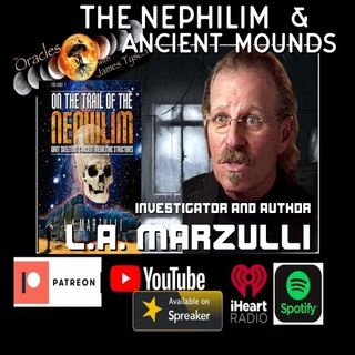 The Nephilim & Ancient Mounds with LA Marzulli