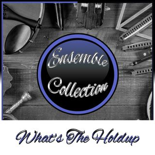 What's The Holdup (Ensemble Collection)
