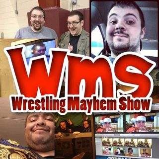 Wrestling Mayhem Show 426: #podcastone