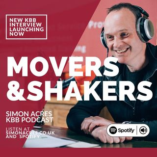 001 Movers & Shakers - Simon Acres and Fiona Woodall (Colliers Kitchens)