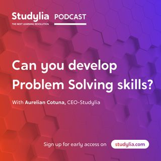 Can you develop  Problem Solving skills?