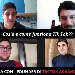 Cos'è e come funziona Tik Tok? Intersvista Tik Tok Adavanced Italia