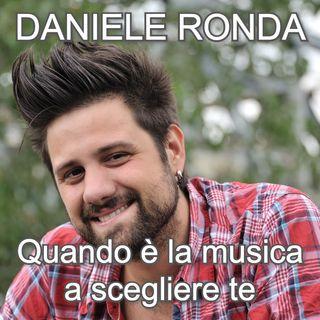 """""""Quando è la musica a scegliere te"""" con Daniele Ronda   🎧🇮🇹"""