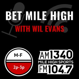Bet Mile High with Wil Evans