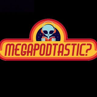 All New MegaPodtastic Podcast # 23: Comic Con at Home News!