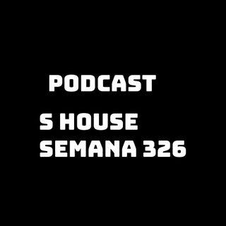 S House Semana 326.