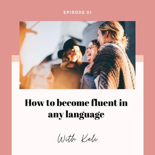 How to become fluent in any language