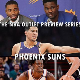 The 2018-19 NBA Outlet Preview Series: Phoenix Suns