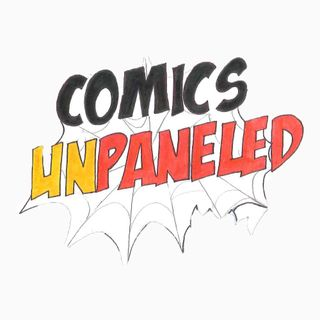 Comics Unpanaled Ep. 8