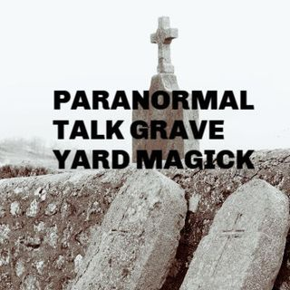 PARANORMAL PANEL ITS PARANORMAL TALK GRAVE YARD MAGIC EVPS THANKS DEL FOR THE EXTRA TIME