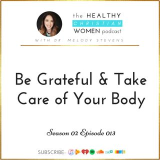 S02 E013: Be Grateful and Take Care of Your Body