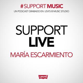 1x03 Support Music: Support Live con María Escarmiento