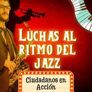 Luchas al ritmo del jazz