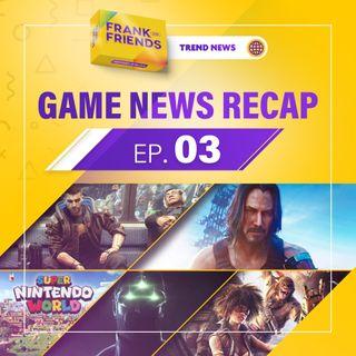 Game News Recap 03