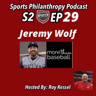 S2:EP29--Jeremy Wolf, More Than Baseball