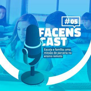 Facens Cast #5 Escola e família uma missão de parceria no ensino remoto