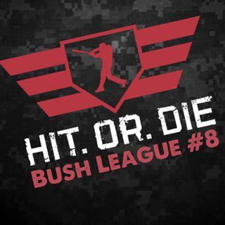 "HIT.OR.DIE EP.36 ""Bush League #8"""