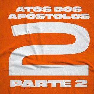 Atos Dos Apóstolos / Capítulo 2 Parte 2