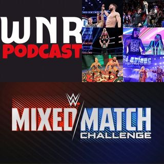 WNR Pod Extra WWE Mixed March Challenge Part 1
