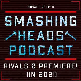 Rivals 2 Premiere! (in 2021)