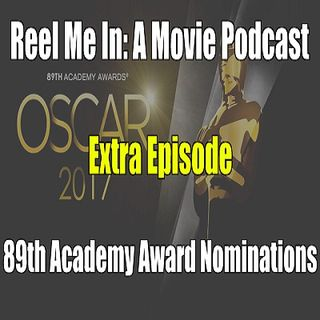 Extra Episode: 89th Academy Award Nominations