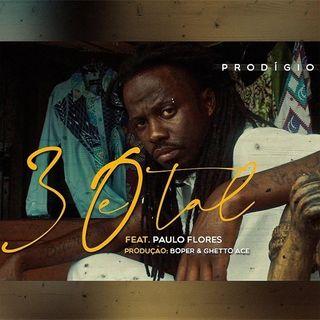 Prodígio feat. Paulo Flores - 30 e Tal [Download/Baixar Agora]
