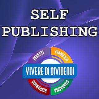 SELF PUBLISHING Diventare ricco con i libri anche se NON sei uno SCRITTORE