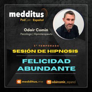 #80 Hipnosis para Felicidad Abundante | Odair Comin