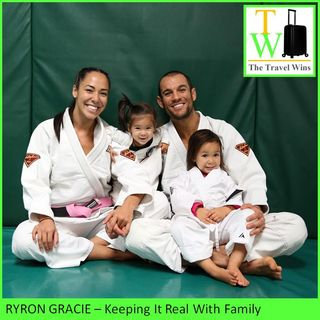 Ryron Gracie Keeping It Real With Family