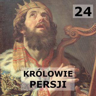24 - Królowie Perscy
