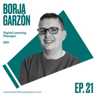 Episodio 21: Lifelong learning. De estar formado, a no dejar de formarse. Con Borja Garzón