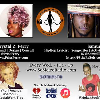 MidWeek MashUp hosted by @MokahSoulFly with special contributor @Satori06 Show 32 Oct 19 2016 Guests  Crystal  Z Perry and Samuill