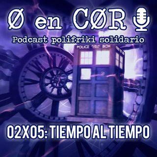 Cero en Cordura 2X05: TIEMPO AL TIEMPO