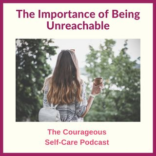 The Importance of Being Unreachable