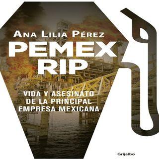 Ana Lilia Pérez presenta: Pemex RIP