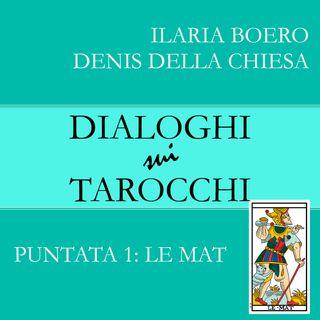 Dialoghi su Le Mat, la prima carta dei Tarocchi di Marsiglia