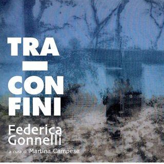Tra i Confini - Intervista a Federica Gonnelli