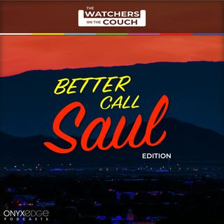 Watchers on the Couch: Better Call Saul