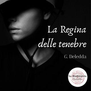 LA REGINA DELLE TENEBRE ♰ G. Deledda  🦇 Storie per notti insonni 🦇
