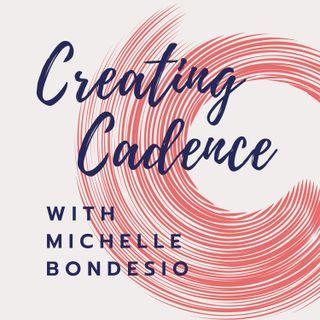 Creating Cadence