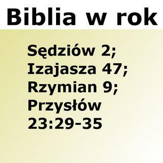 223 - Sędziów 2, Izajasza 47, Rzymian 9, Przysłów 23:29-35