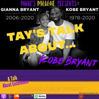 Tay's Talk About: Kobe Bryant #MambaMentality
