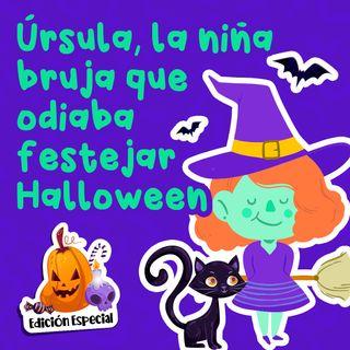 Ursula, la niña bruja que odiaba festejar Halloween 33 I Cuentos Infantiles I Halloween